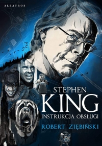 Stephen King. Instrukcja obsługi (Albatros)