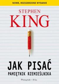 Jak pisać. Pamiętnik rzemieślnika (Prószyński i s-ka #3)