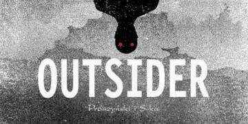 Outsider - potwory, podziały i polityka - obrazek