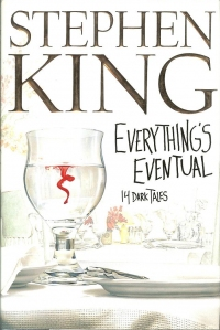 Everything's Eventual (Scribner)