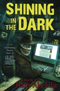 Shining in the Dark: Celebrating Twenty Years of Lilja's Library! (Cemetery Dance)
