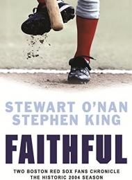 Faithful: Two Diehard Boston Red Sox Fans Chronicle the Historic 2004 Season (Weidenfeld &... - obrazek