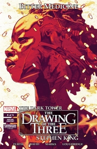 The Dark Tower: The Drawing of the Three: Bitter Medicine #3