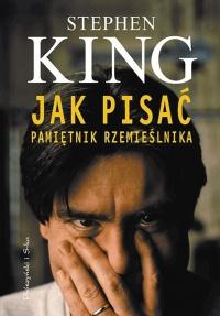 Jak pisać: Pamiętnik rzemieślnika (Prószyński i S-ka #2)
