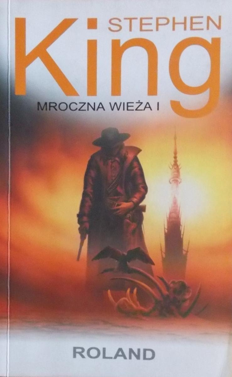 """""""Mroczna Wieża I: Roland"""" (wersja 2003) - okładka dodruku z 2006 roku - obrazek"""