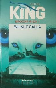 Mroczna Wieża V: Wilki z Calla (Świat Książki)