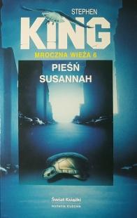 Mroczna Wieża VI: Pieśń Susannah (Świat Książki)