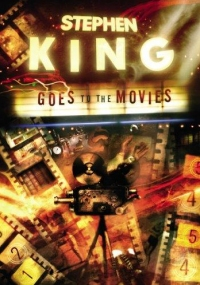 Stephen King Goes to the Movies (Subterranean Press)