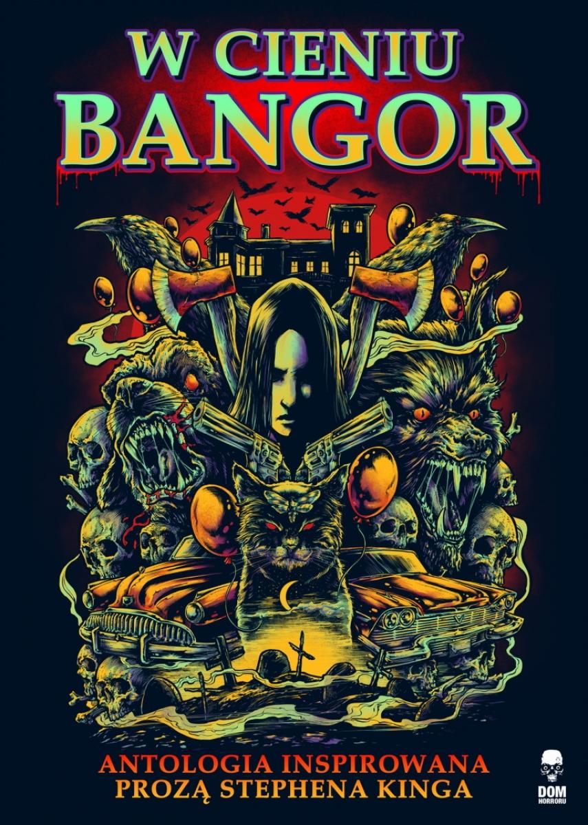 """""""W cieniu Bangor"""" antologia inspirowana prozą Stephena Kinga - obrazek"""