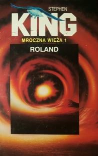 Mroczna Wieża I: Roland (Świat Książki)